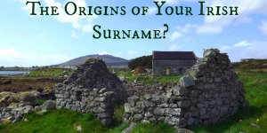 The Origins of Your Irish Surnames
